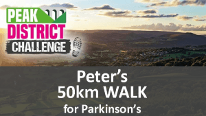 Peter's 50km Walk for Parkinson's - Peak District Challenge